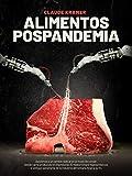 Alimentos Pospandemia: Asistimos a un cambio radical en el modo de comer: desde carne producida en impresoras 3D hasta hongos hiperproteicos, el antiguo ... de la industria alimentaria llegó a su fin.