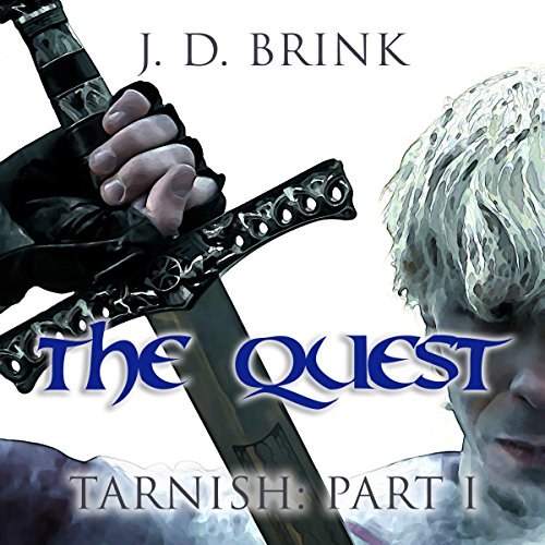 The Quest     Tarnish, Book 1              By:                                                                                                                                 J. D. Brink                               Narrated by:                                                                                                                                 Todd Menesses                      Length: 4 hrs and 39 mins     1 rating     Overall 2.0