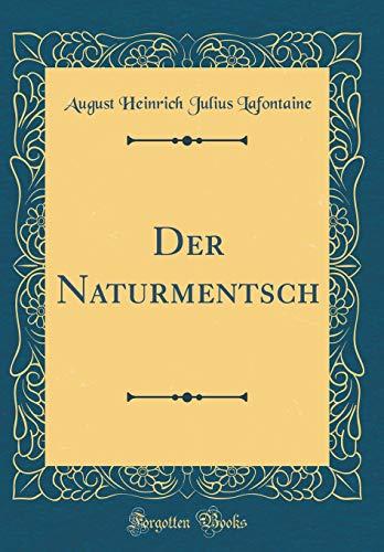 Der Naturmentsch (Classic Reprint)