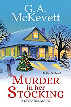 Murder in Her Stocking (A Granny Reid Mystery Book 1) by [G. A. McKevett]
