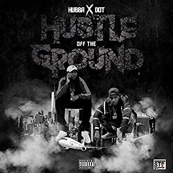 Hustle Off the Ground (feat. D.O.T.)