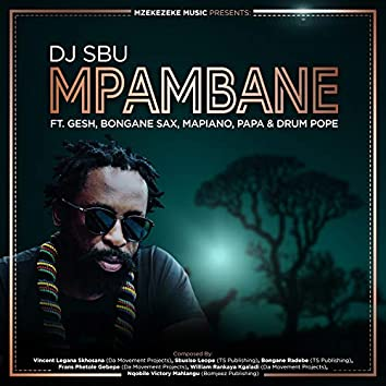 Mpambane (feat. Gesh, Bongane Sax, Mapiano, Papa & Drum Pope)