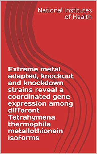 Extreme metal adapted, knockout and knockdown strains reveal a coordinated gene expression...