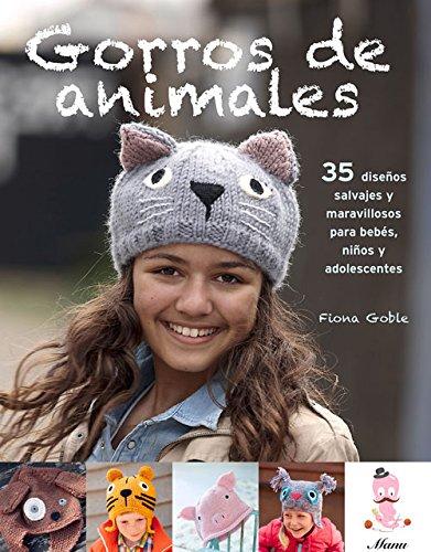 Gorros De Animales: 35 Diseños Salvajes Y Maravillosos Para Bebés, Niños Y Adolescentes