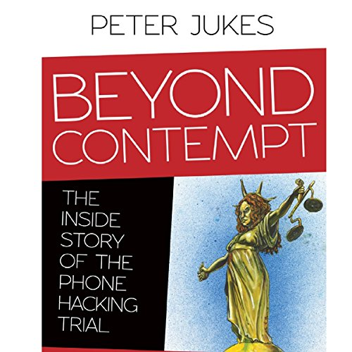 Beyond Contempt: The Inside Story of the Phone Hacking Trial audiobook cover art