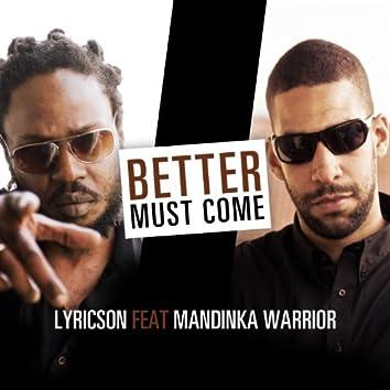 Better Must Come (feat. Mandinka Warrior)