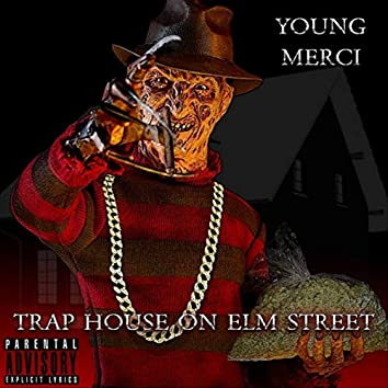 Trap House on Elm Street