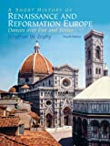 A Short History of Renaissance and Reformation Europe (4th Edition)