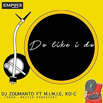 Do Like I Do (feat. Mimie & Ko-c)