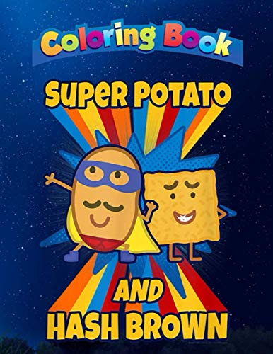 Coloring Book: Peppass Pig Visits America Super Potato And Hash Brown, Children Coloring Book, 100 Pages to Color