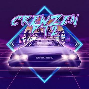 Crewzen Pt. 2