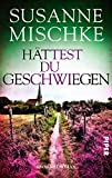 Hättest du geschwiegen (Hannover-Krimis 9): Kriminalroman - Susanne Mischke