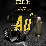 Kill It (Remix) [feat. Vee tha Rula] [Explicit]