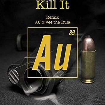Kill It (Remix) [feat. Vee tha Rula]