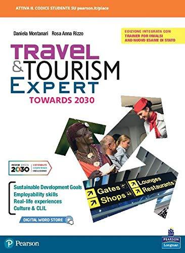 Travel & tourism expert towards 2030. Per il triennio delle Scuole superiori. Con e-book. Con espansione online