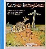 Die Bremer Stadtmusikanten: Ein lustiges Bilderbuch