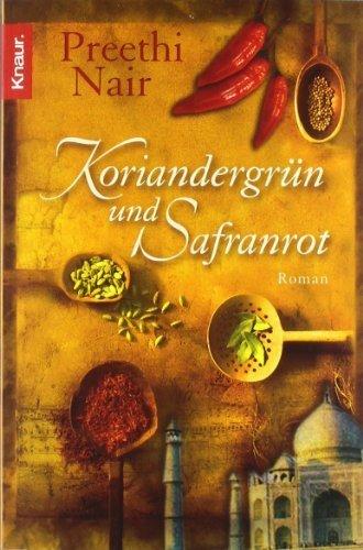 Koriandergrün und Safranrot von Nair. Preethi (2007) Taschenbuch