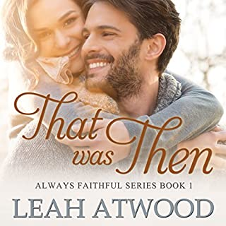 That Was Then     Always Faithful, Book 1              By:                                                                                                                                 Leah Atwood                               Narrated by:                                                                                                                                 Julie Lancelot                      Length: 4 hrs and 16 mins     Not rated yet     Overall 0.0