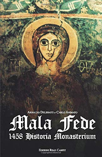 Mala Fede: 1458 Historia Monasterium
