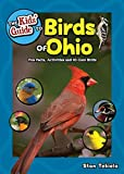 The Kids  Guide to Birds of Ohio: Fun Facts, Activities and 85 Cool Birds (Birding Children s Books)