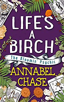 Life's A Birch (The Bloomin' Psychic Book 2) (English Edition) par [Annabel Chase]