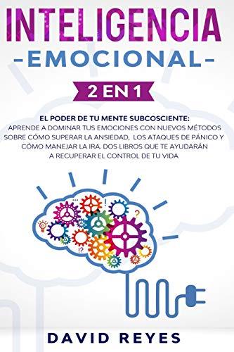 INTELIGENCIA EMOCIONAL: 2 en 1. El poder de tu mente subcosciente: Aprende...