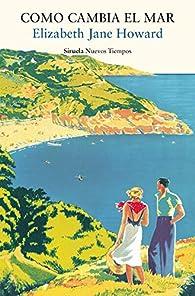 Como cambia el mar: 458 par Elizabeth Jane Howard