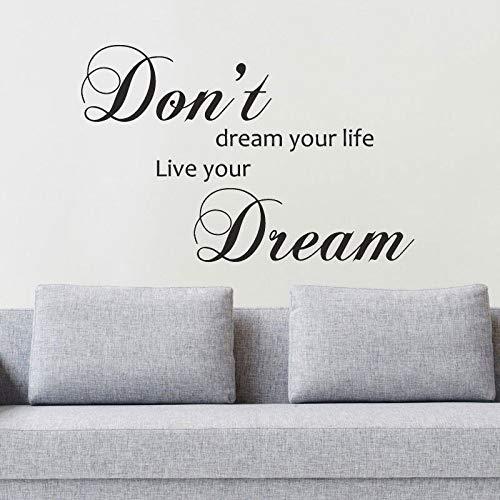 Träume nicht von deinem Leben, träume von wahr gewordenen Wandaufklebern, inspirierenden Abziehbildern, Vinylwörtern, Klebstoffen, Heimtextilien, Wohnzimmer, 87X57CM