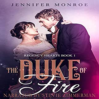The Duke of Fire     Regency Hearts, Book 1              By:                                                                                                                                 Jennifer Monroe                               Narrated by:                                                                                                                                 Stevie Zimmerman                      Length: 6 hrs and 41 mins     Not rated yet     Overall 0.0