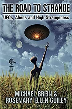 The Road to Strange  UFOs Aliens and High Strangeness
