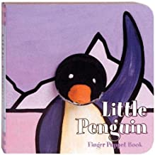 Little Penguin: Finger Puppet Book: (Finger Puppet Book for Toddlers and Babies, Baby Books for First Year, Animal Finger Puppets) (Little Finger Puppet Board Books)