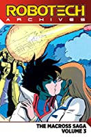 Robotech Archives: Macross Saga Volume 3