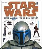 Star Wars - Tout sur l'Attaque des clones, personnages, créatures, droïdes