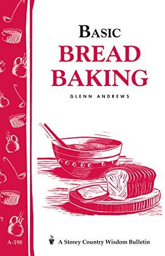 Basic Bread Baking: Storey's Country Wisdom Bulletin A-198 (Storey Country Wisdom Bulletin)