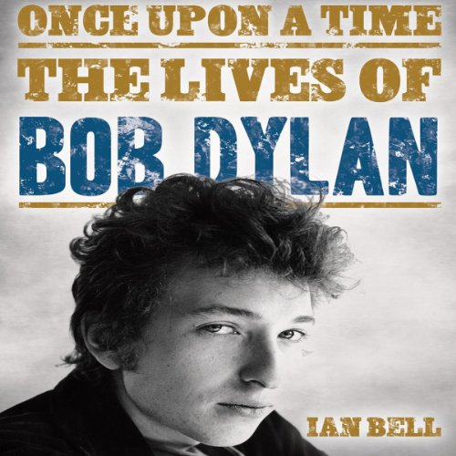 Once Upon a Time: The Lives of Bob Dylan audiobook cover art