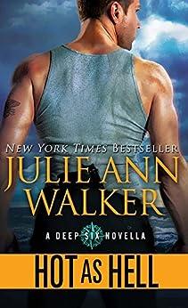 Hot as Hell (The Deep Six Book 0) by [Julie Ann Walker]