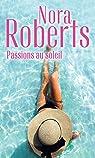 Passions au soleil : La brûlure de l'amour - La promesse de l'été par Roberts
