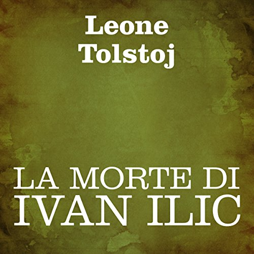 La morte di Ivan Ilic [The Death of Ivan Ilyich] audiobook cover art
