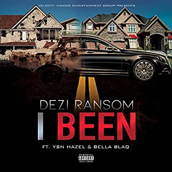 I Been (feat. YSN Hazel & Bella Blaq)