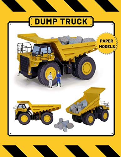 Dump Truck Paper Model: 3D Construction Vehicle Model for Kids Teens, and Adults With Step-By-Step Instructions. Perfect for Women and Men who Loves Big Machines and Special Vehicles
