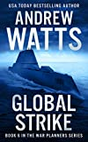 Global Strike (The War Planners Book 6) (English Edition)