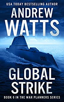 Global Strike (The War Planners Book 6) by [Andrew Watts]