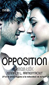 Opposition (Saga LUX 5) (Spanish Edition) by [Jennifer L. Armentrout, Miguel Trujillo Fernández]