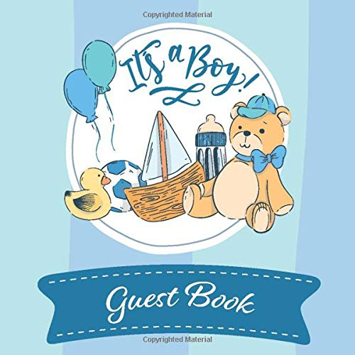 Its A Boy Guest Book: Cute Teddy Bear Baby Shower Guest Book / Notebook - Memory and Keepsake Gift for Family, Friends, and Loved Ones to Write In and Treasure Special Memories
