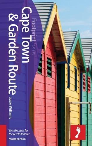 Cape Town & Garden Route Footprint Focus Guide: Includes Stellenbosch, Paarl, Hermanus, Plettenberg Bay