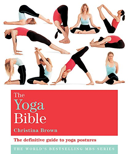 The Classic Yoga Bible: Godsfield Bibles: The definitive guide to yoga postures