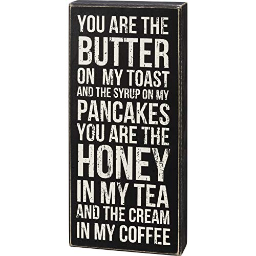 Primitives by Kathy 108907 You are The Butter on My Toast Box Sign, 14-inch High, Wood