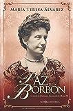 La infanta Paz de Borbón: la novela de la hermana desconocida de Alfonso XII (Novela histórica)