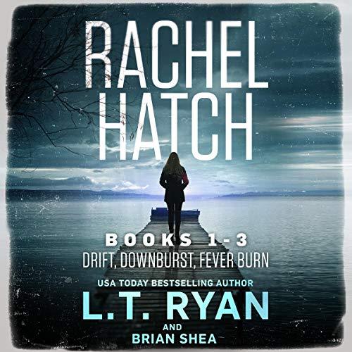Rachel Hatch Series Books 1-3 Audiobook By L.T. Ryan, Brian Shea cover art