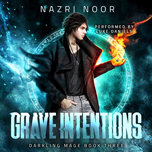 Grave Intentions: Darkling Mage, Book 3